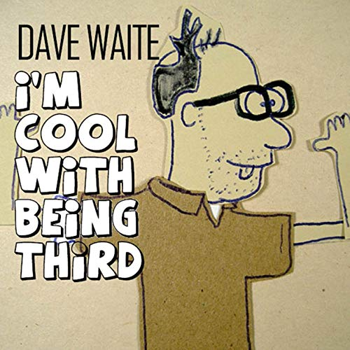 BMA011 - Dave Waite - I'm Cool With Being Third.jpg