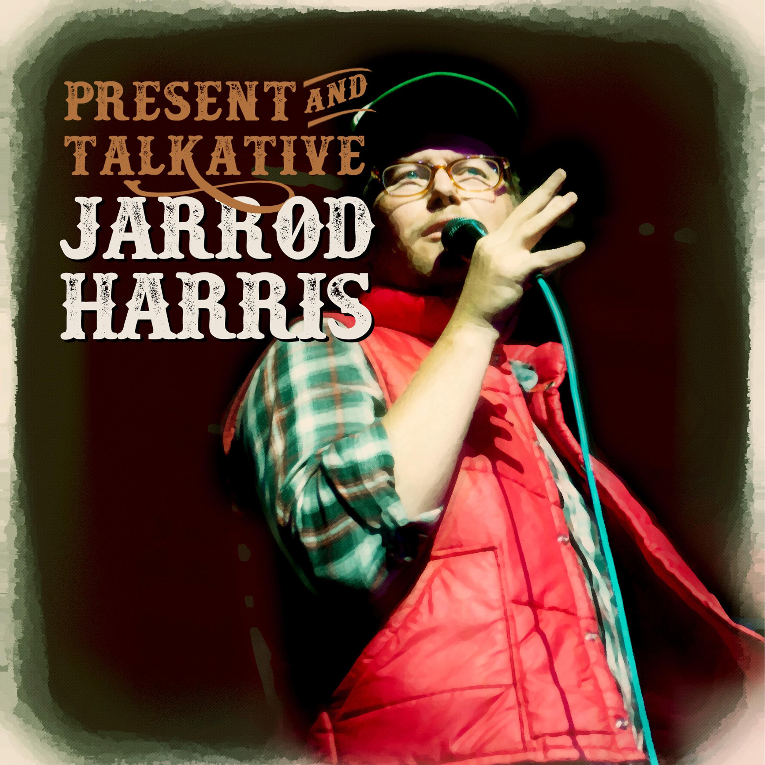 BMH156 - Jarrod Harris - Present & Talkative 3000x3000.jpg