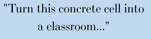 Cell into Classroom.JPG