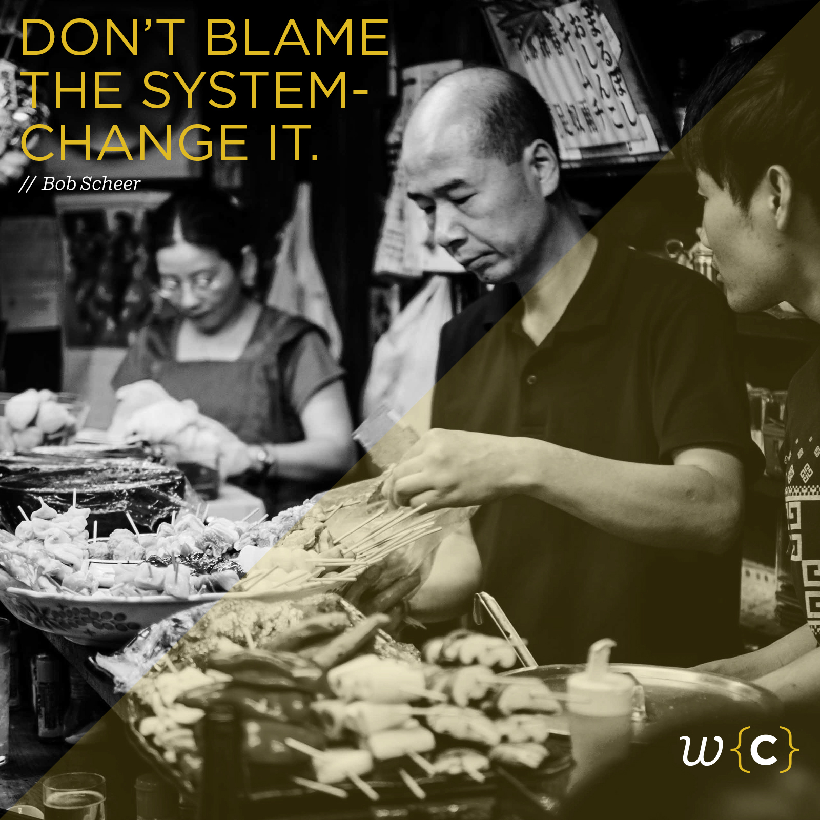 41 Don't blame the system- Change it.jpg