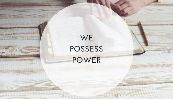 We-Possess-Power-1.jpg