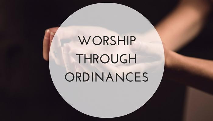 Worship-Through-Ordinances-1.jpg