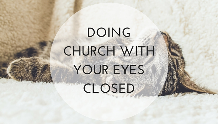 Doing-Church-With-Your-Eyes-Closed.jpg