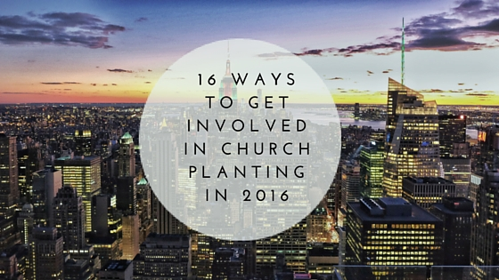 16-Ways-To-Get-Involved-in-Church-Planting.jpg