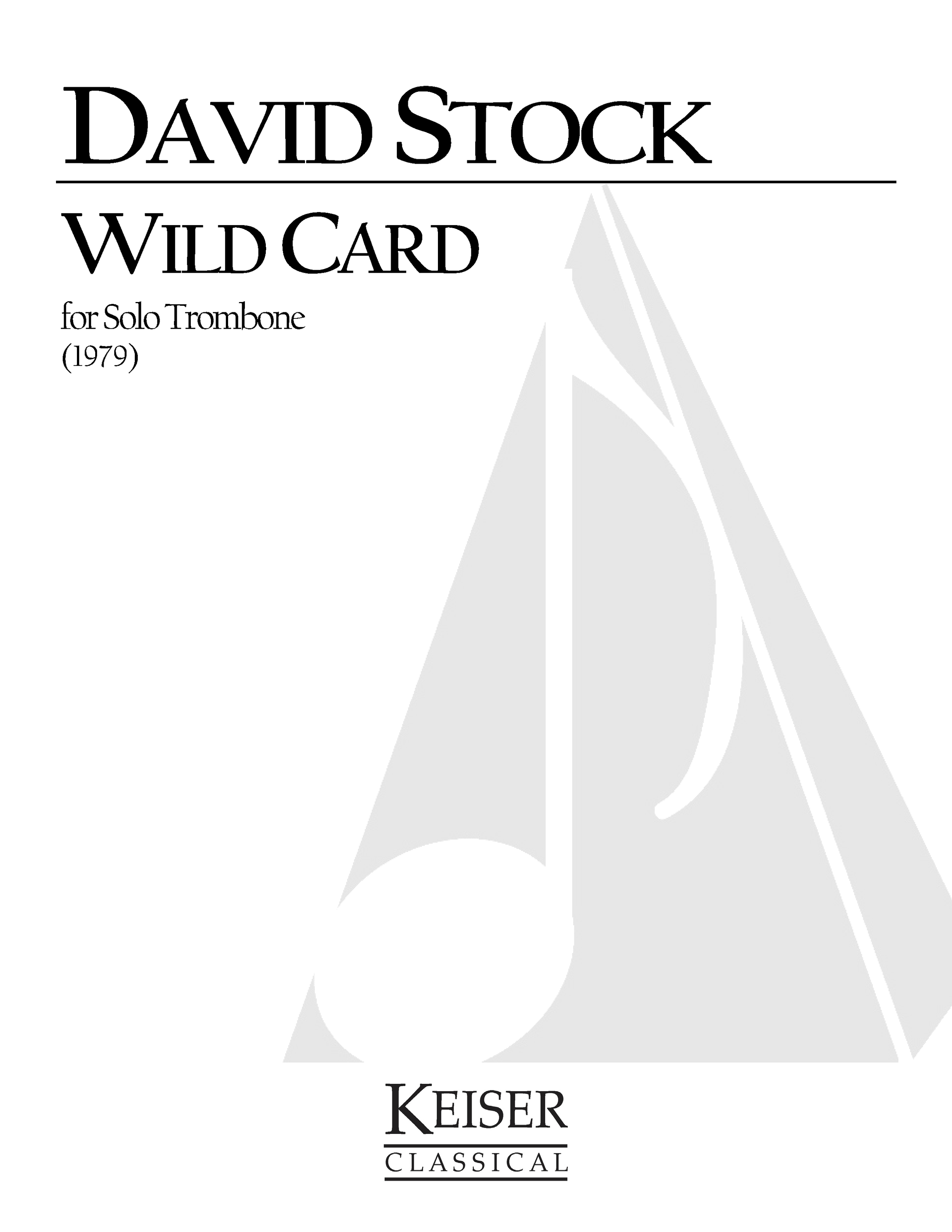 Wild Card (1979)  - Solo TromboneRent/Buy: Keiser Music