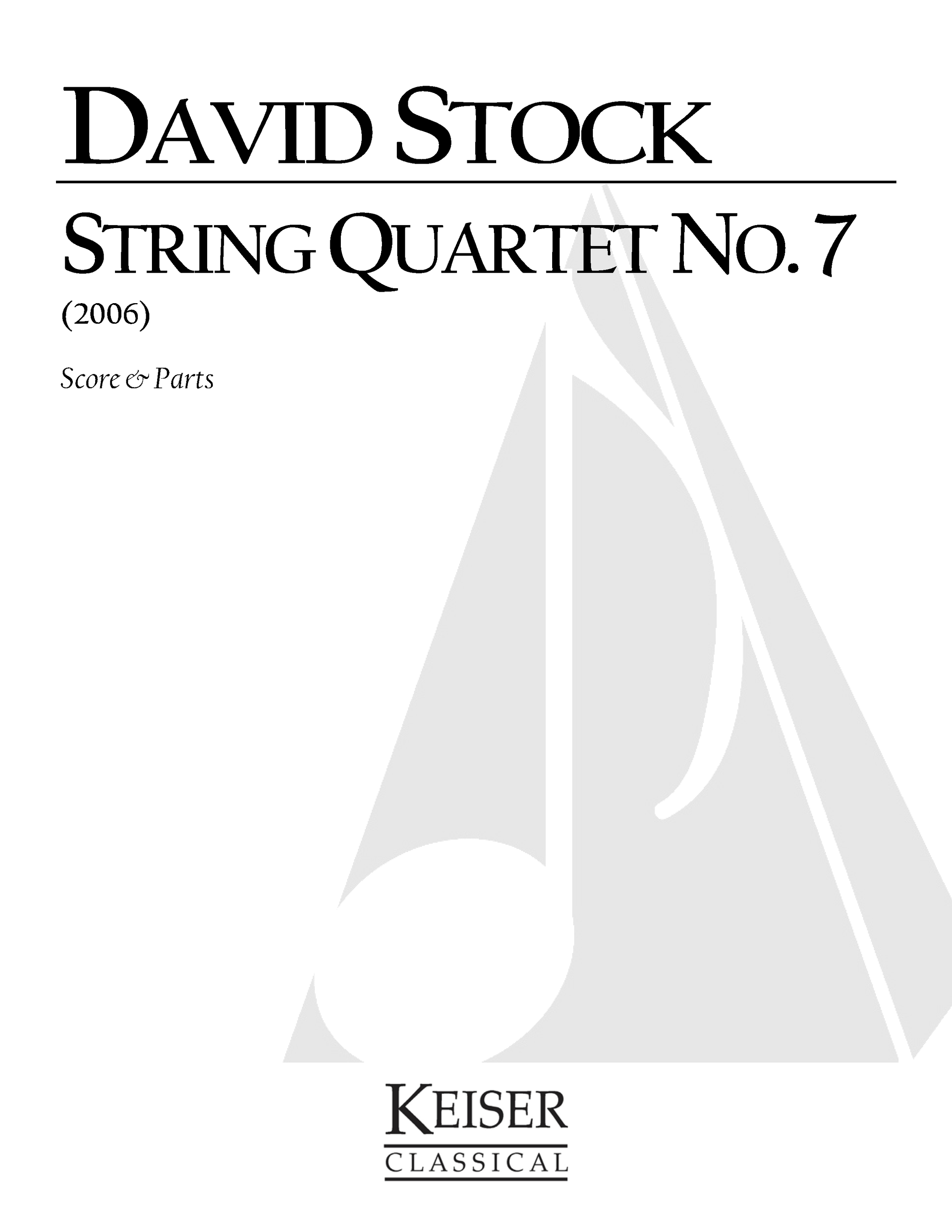 String Quartet no. 7 (2006) - String QuartetRent/Buy: Keiser Music