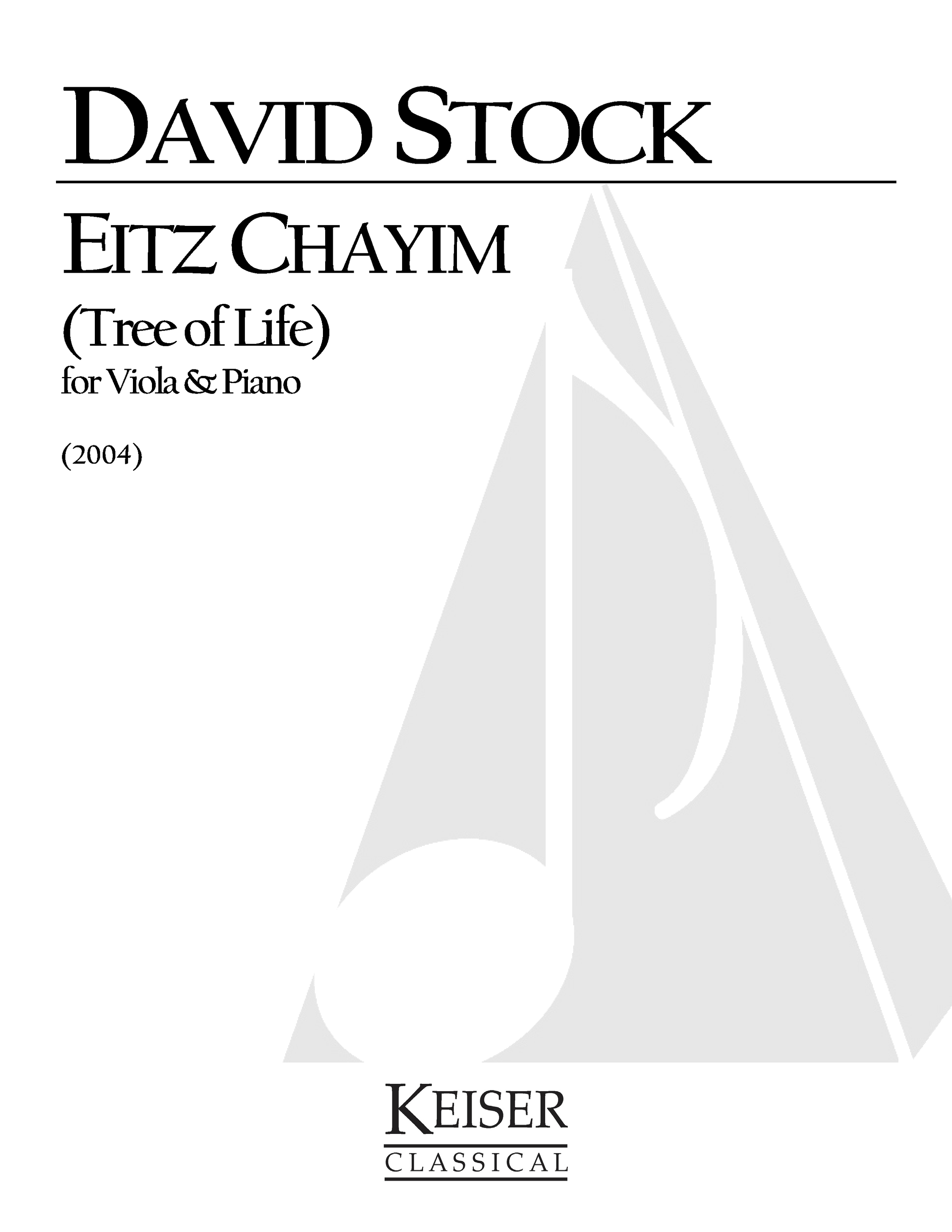 Eitz Chayim (Tree of Life) (2004) - for Viola and PianoRent/Buy: Keiser Music