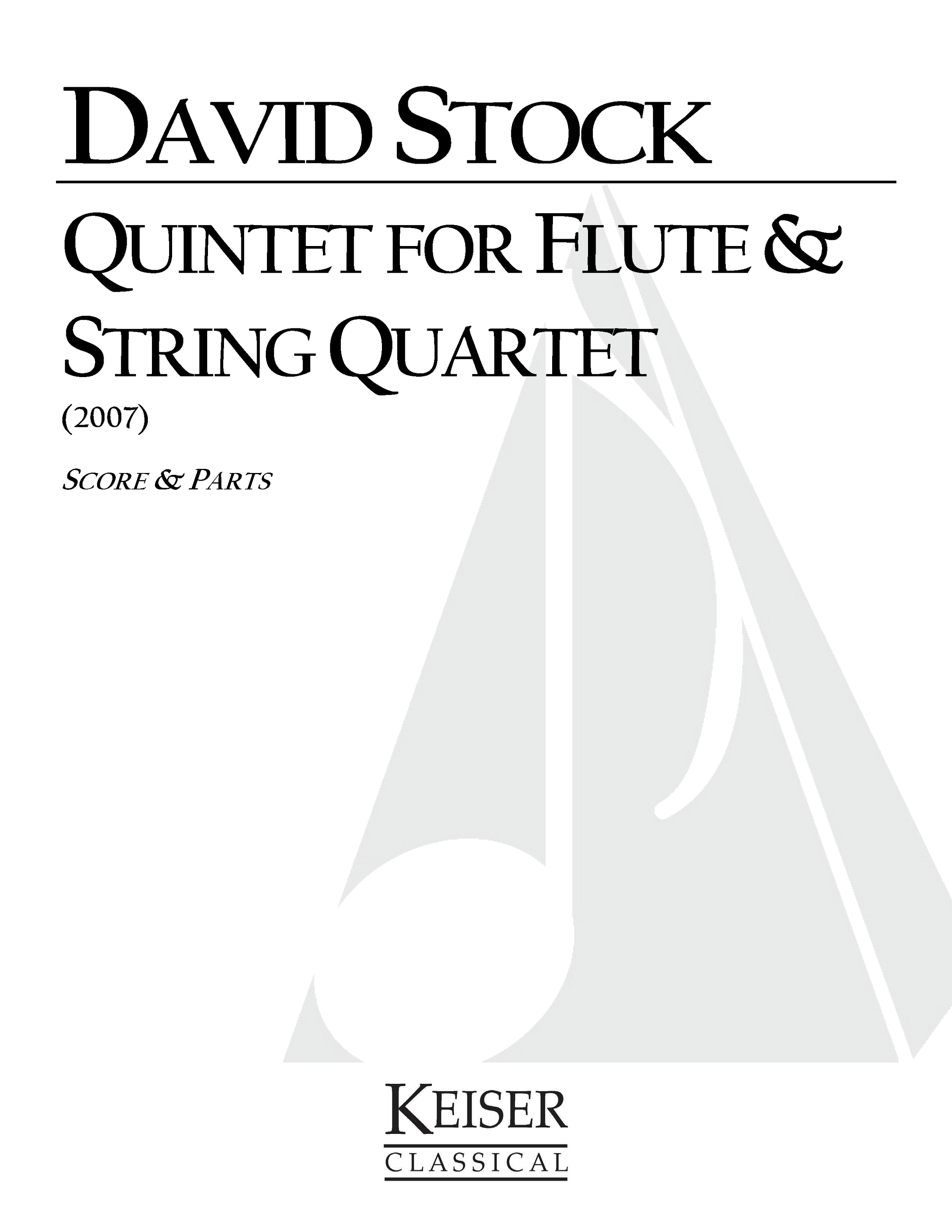 Quintet for Flute and String Quartet (2007)  - Flute, String QuartetRent/Buy: Keiser Music