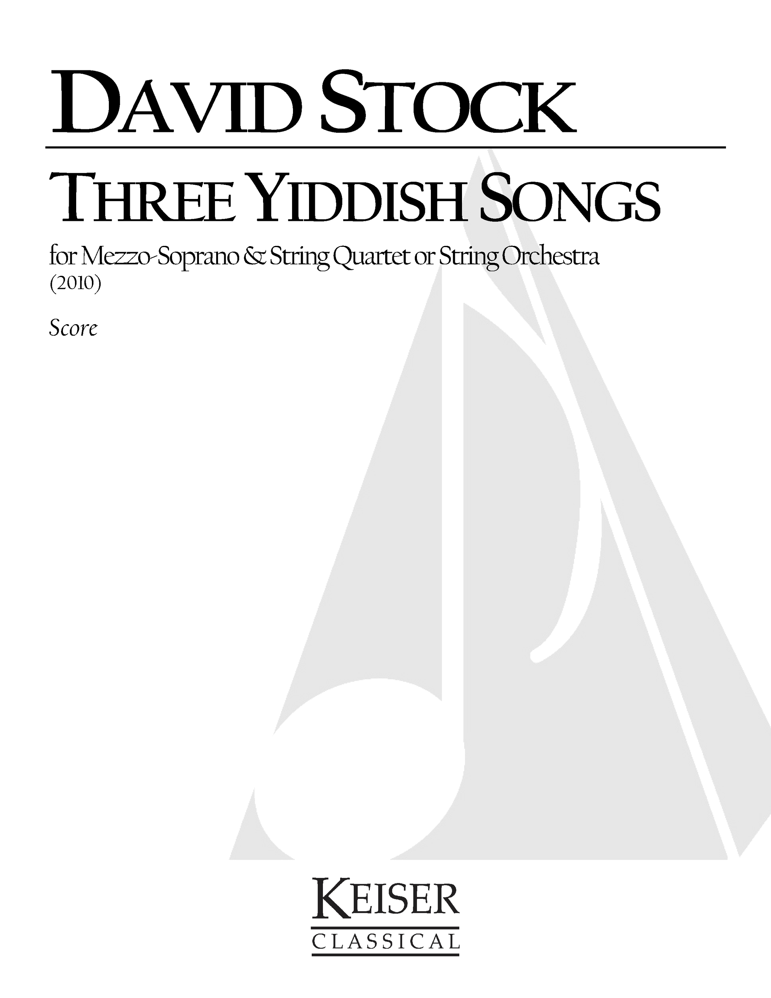 Three Yiddish Songs (2010/2011)  - Mezzo-Soprano, String QuartetRent/Buy: Keiser Music WATCH: