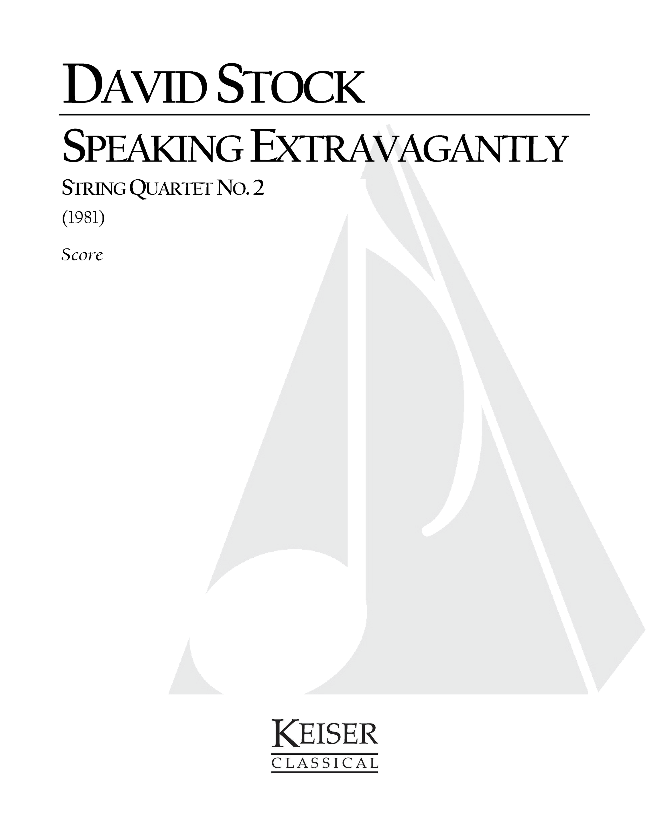 Speaking Extravagantly: String Quartet No. 2 (1981) - String QuartetRent/Buy: Keiser Music