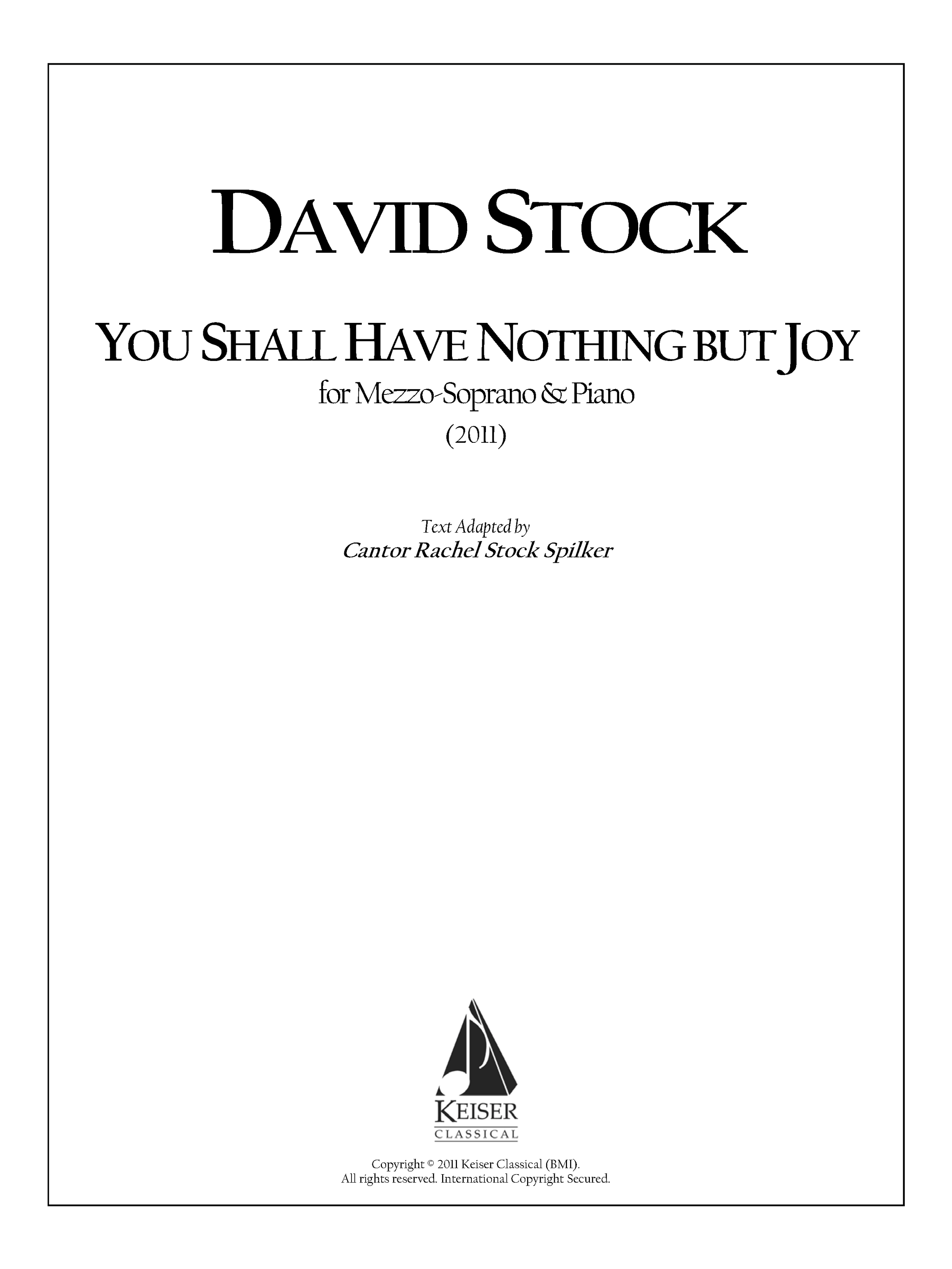 You Shall Have Nothing but Joy (2011)   - Mezzo-Soprano, PianoRent/Buy: Keiser Music
