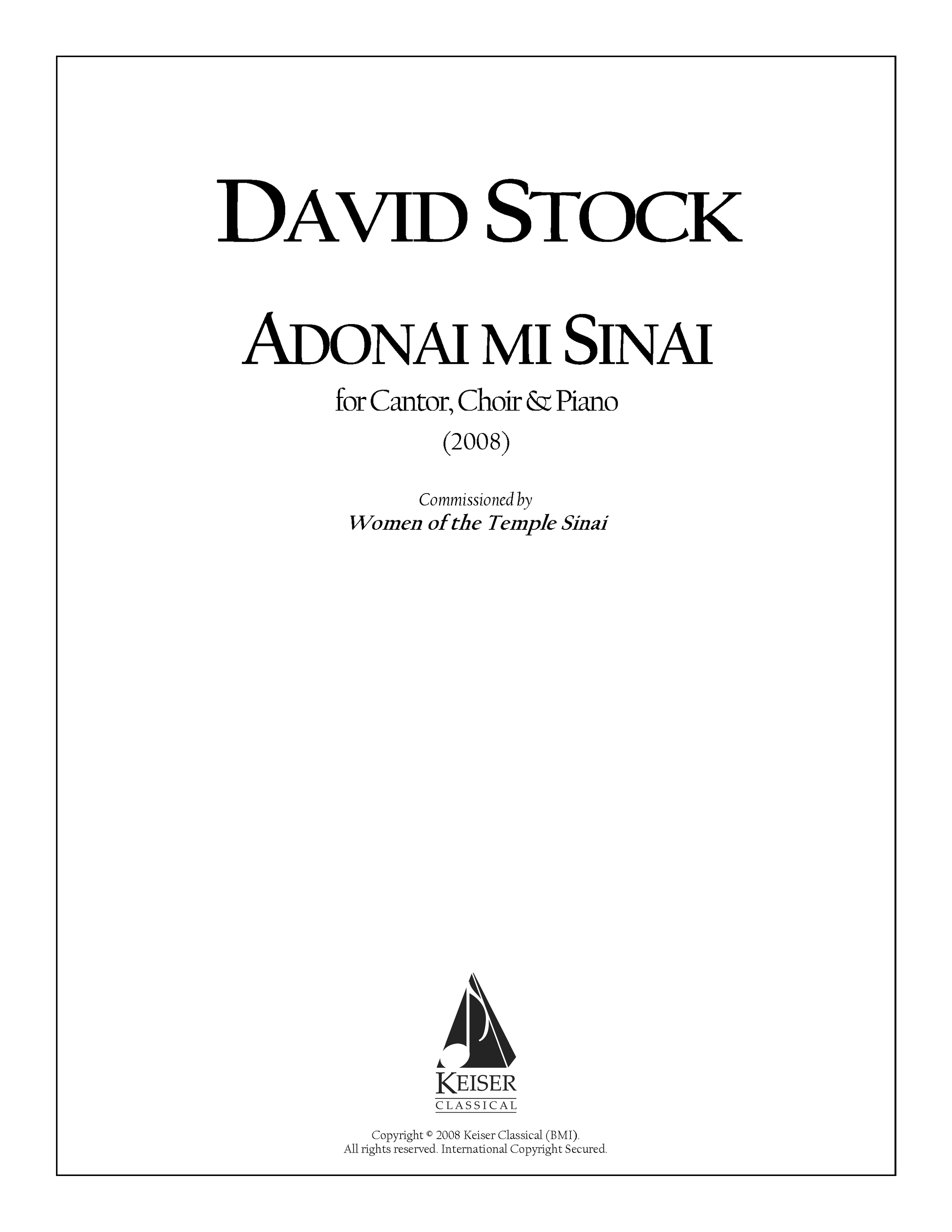 Adonai mi Sinai (2008)   - Cantor, SATB Chorus, PianoRent/Buy:Keiser Music