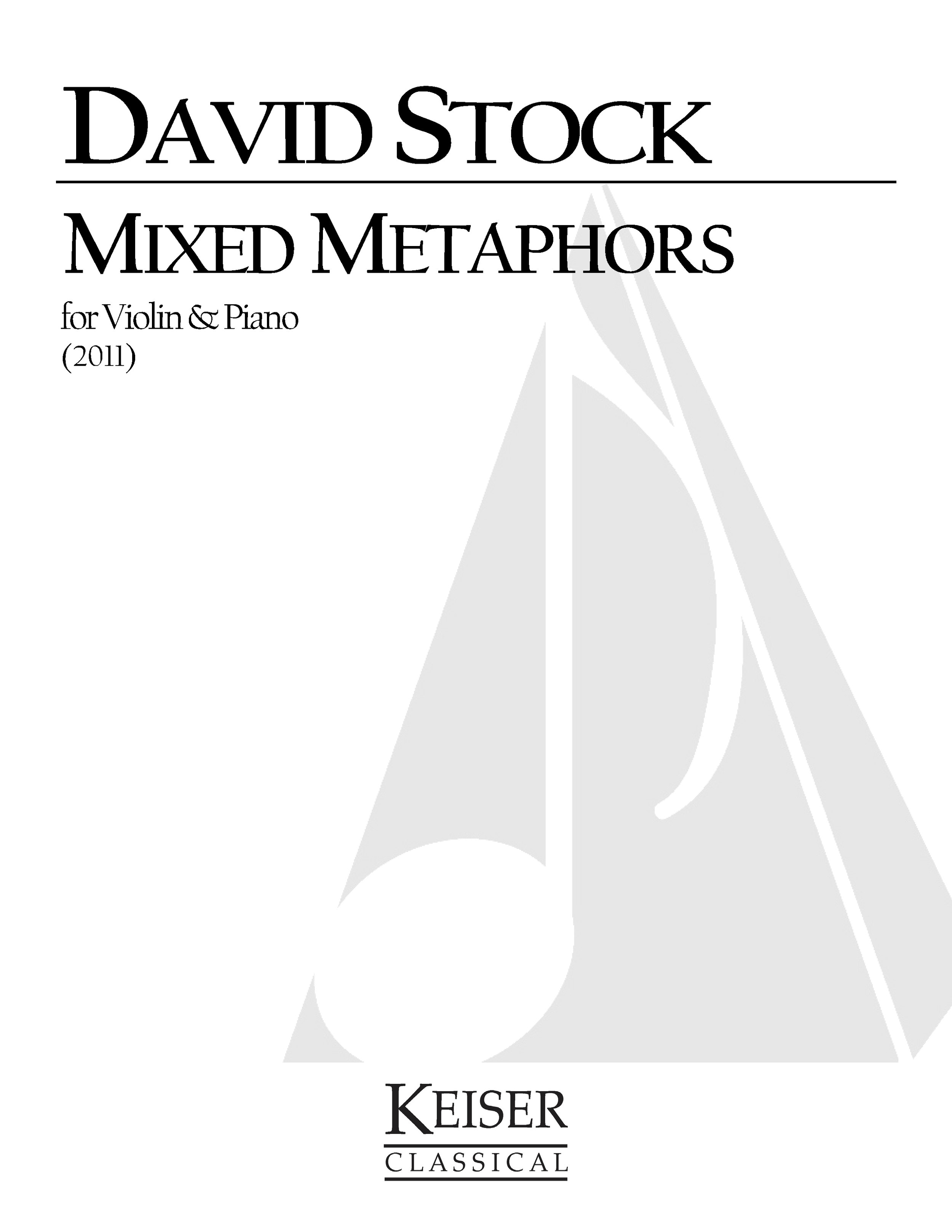 Mixed Metaphors (2011) - Violin, PianoRent/Buy: Keiser Music