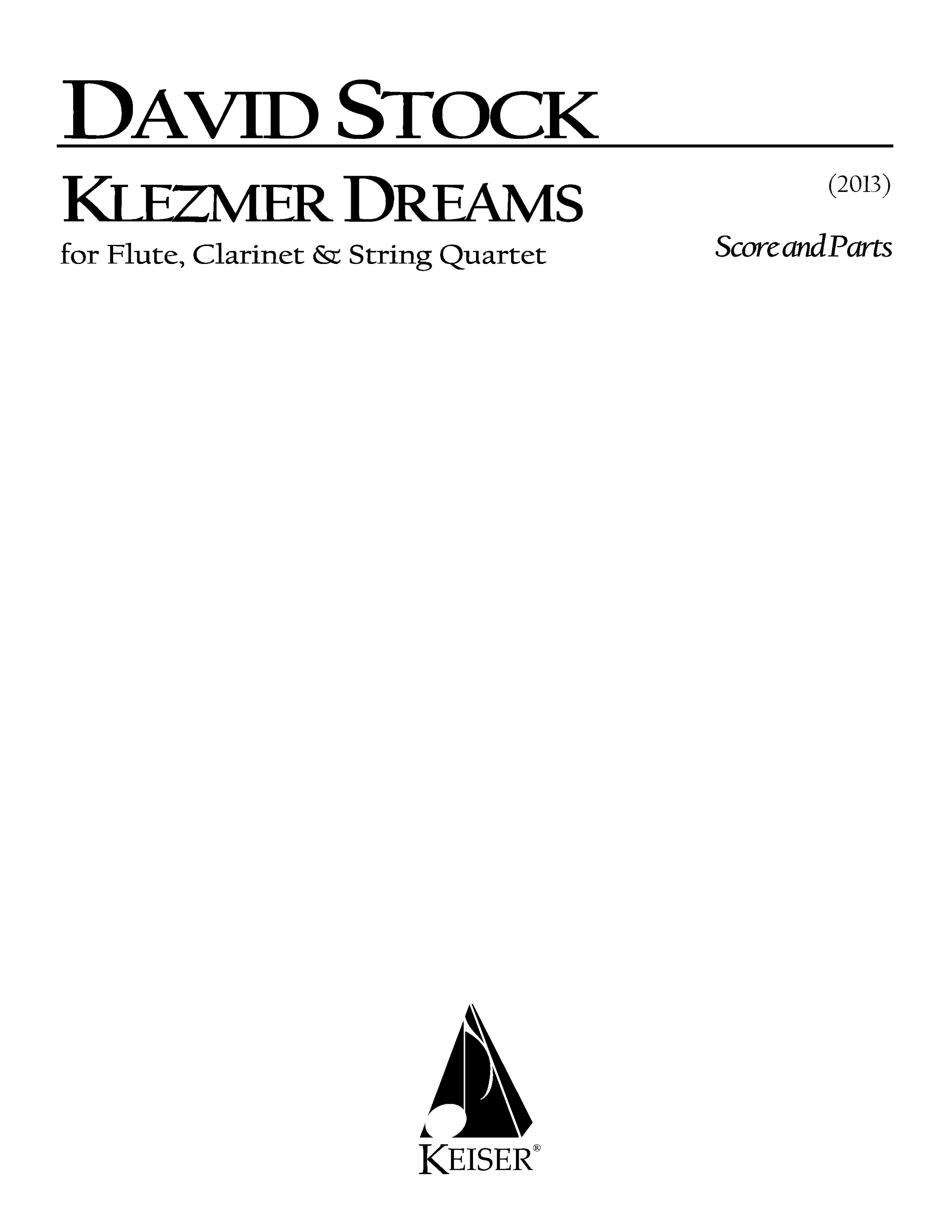 Klezmer Dreams (2013) - Flute(dPicc), Clarinet, 2 Violin, Viola, CelloRent/Buy: Keiser Music