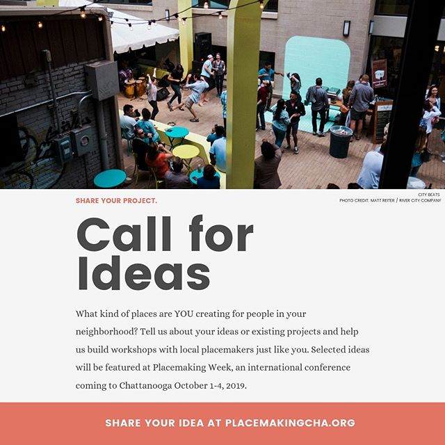 What kind of places do YOU want to create for people in your neighborhood? Submit your ideas to help us build workshops with local placemakers just like you. Selected ideas will be featured at #PlacemakingWeek, an international conference coming to Chattanooga October 1-4. #creativeplacemaking