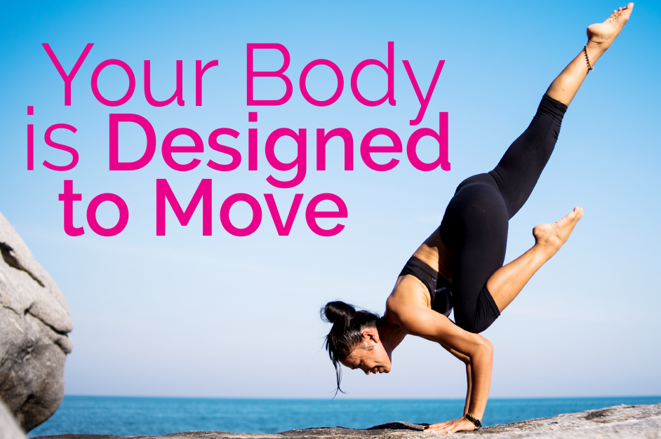 Your Body is Designed to Move.png