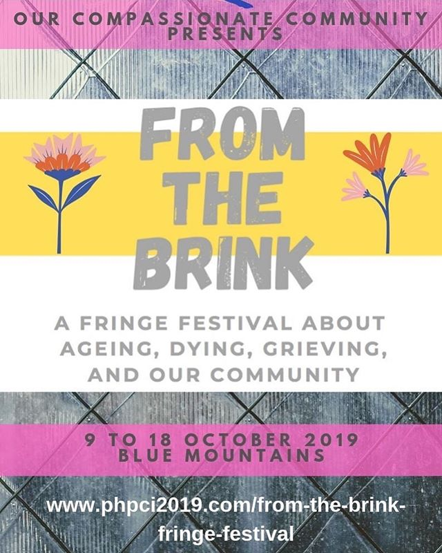 From the Brink 💛 Alongside the PHPCI Conference is a fringe festival that showcases local and interstate artists who weave into their work themes of ageing, death, dying, life and living. We're so excited to have this beautifully curated offering sit beside the academic conference. Hope to see you there!