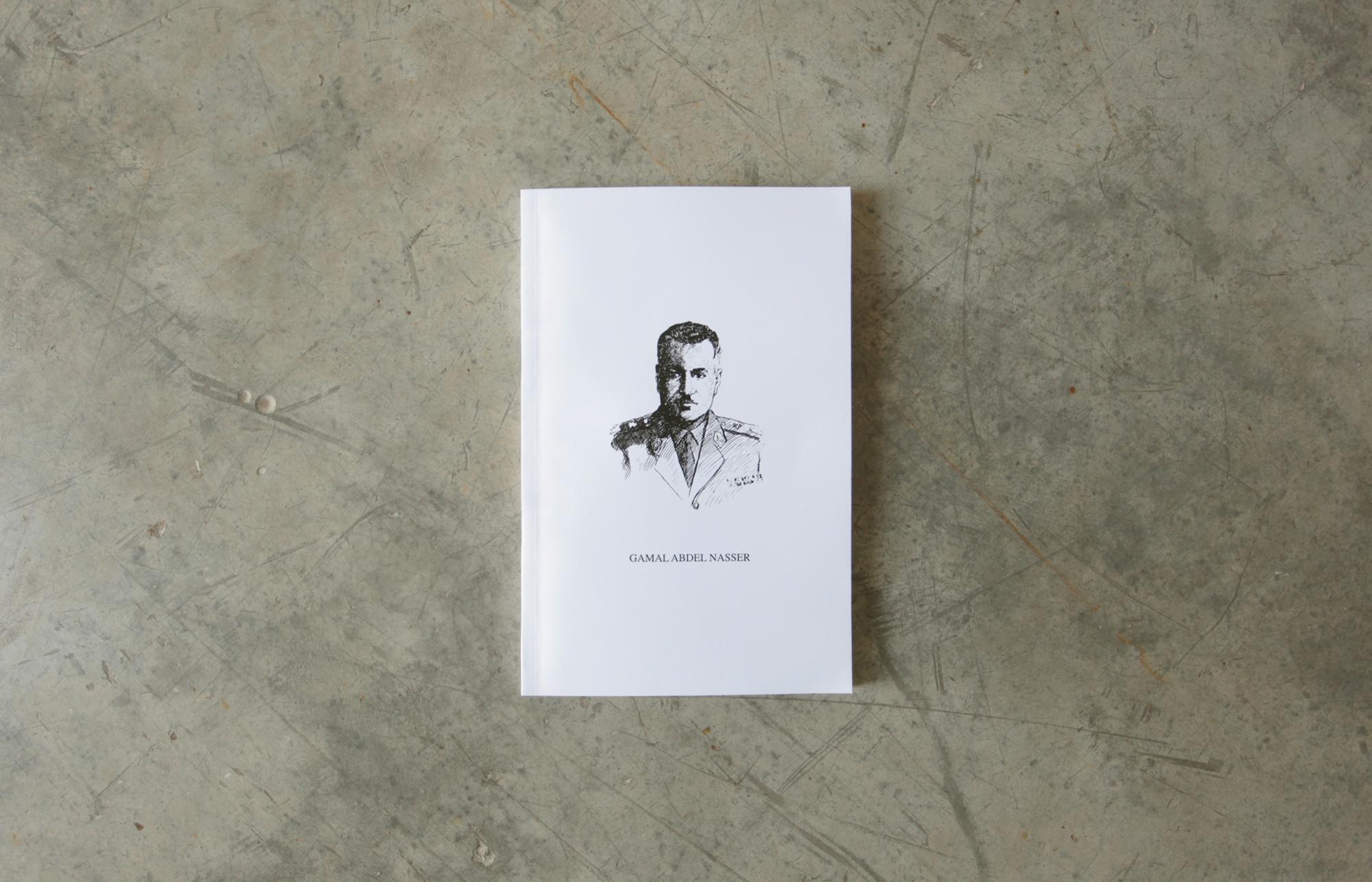 Lantian Xie  Gamal Abdel Nasser's Philosophy of A Revolution 2014 Hand-bound book 20 x 13 x 1 cm
