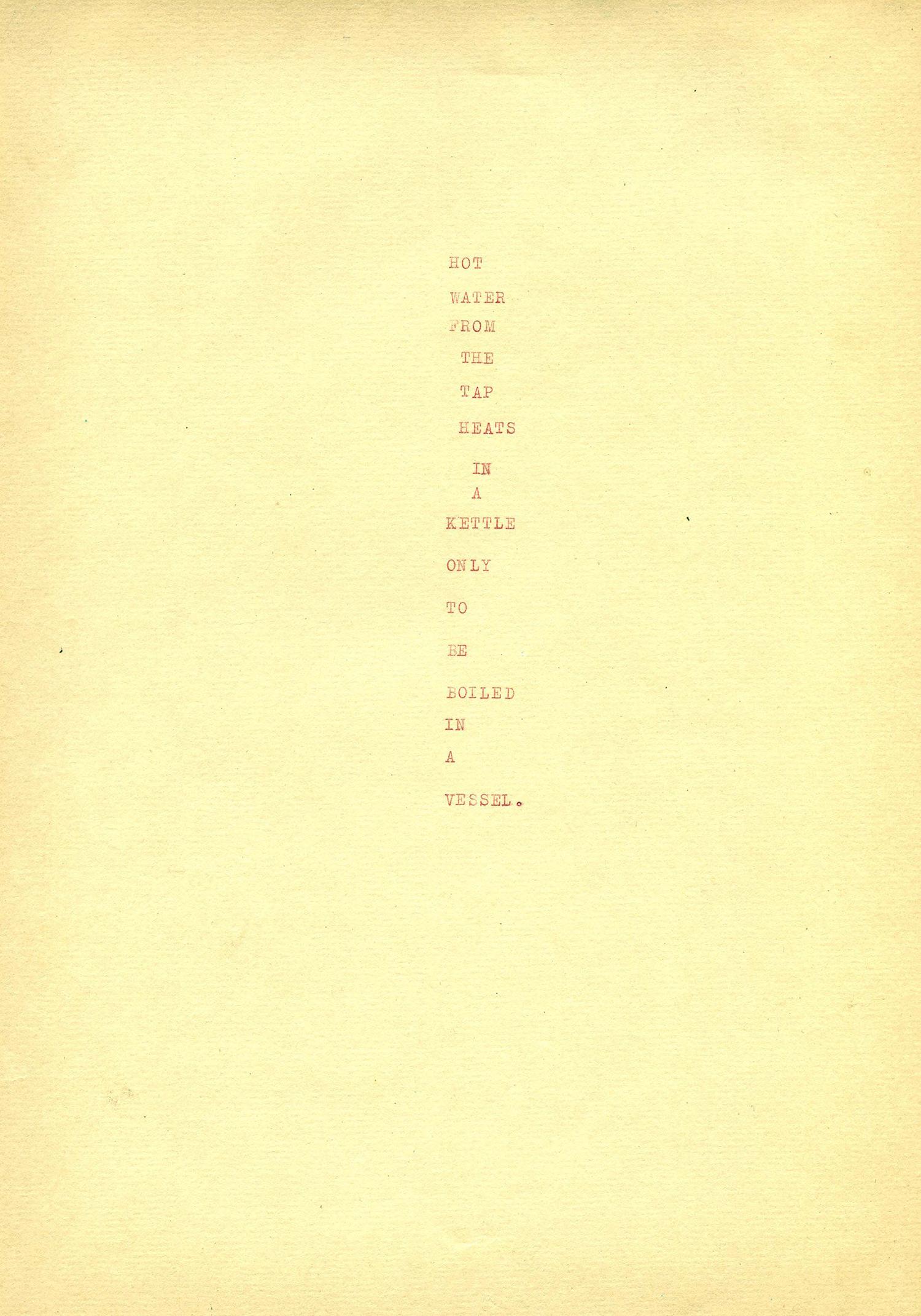 Shreyas Karle  Hot water poem 2013 - 2014 Typo carbon print on paper | Brother portable typewriter   30.48 x 21.59 cm