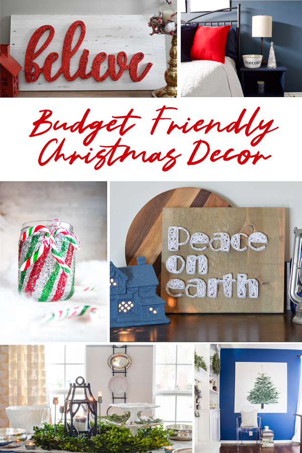 Budget Friendly Christmas Decor - Six Top Bloggers reveal their favorite cheap Christmas decor with tutorials on how you can DIY them at home