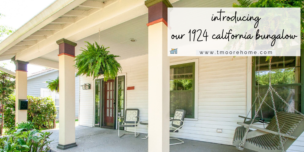 1920s california bungalow - welcome to our new historic home!