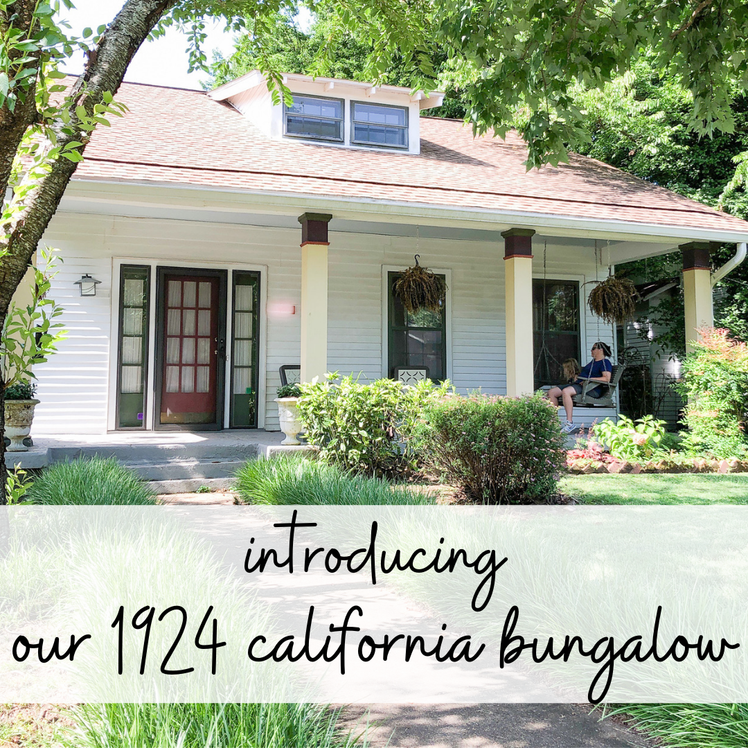 our 1920s california bungalow home