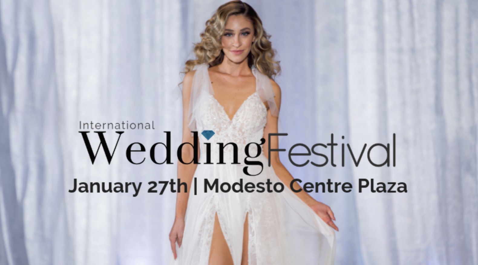 International Wedding Festival - Join us at the Modesto Center Plaza on January 27, 2019!