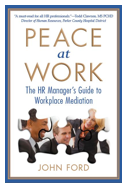 We all want peace! Practical, visionary and strategic,   Peace at Work   should be on the desk of every HR professional. Discover why, how, when and what to do to help people get through conflicts so they can get back to work, and you can too!  Available on  Amazon for $14.97