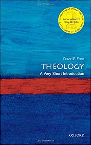 Theology: A Very Short Introduction   by David Ford.