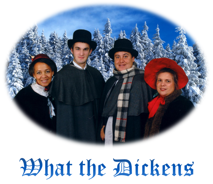 """What the Dickens?"" carolers perform an array of  traditional carols, and holiday favorites, to all ages!  Find us on Facebook."
