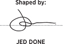 Shaped By Jed Done