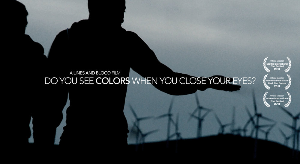 DO YOU SEE COLORS WHEN YOU CLOSE YOUR EYES? - DIRECTED BY CALEB YOUNGWRITTEN BY JOSHUA YOUNG