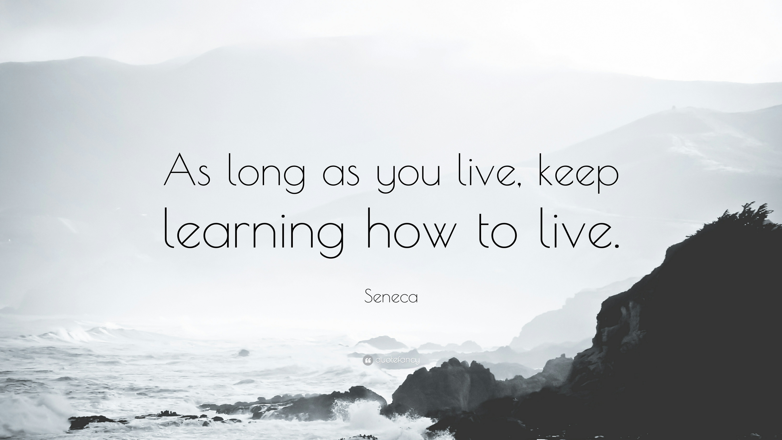 "Quote by Seneca for talking about mental health blog post - ""As long as you live, keep learning how to live."""