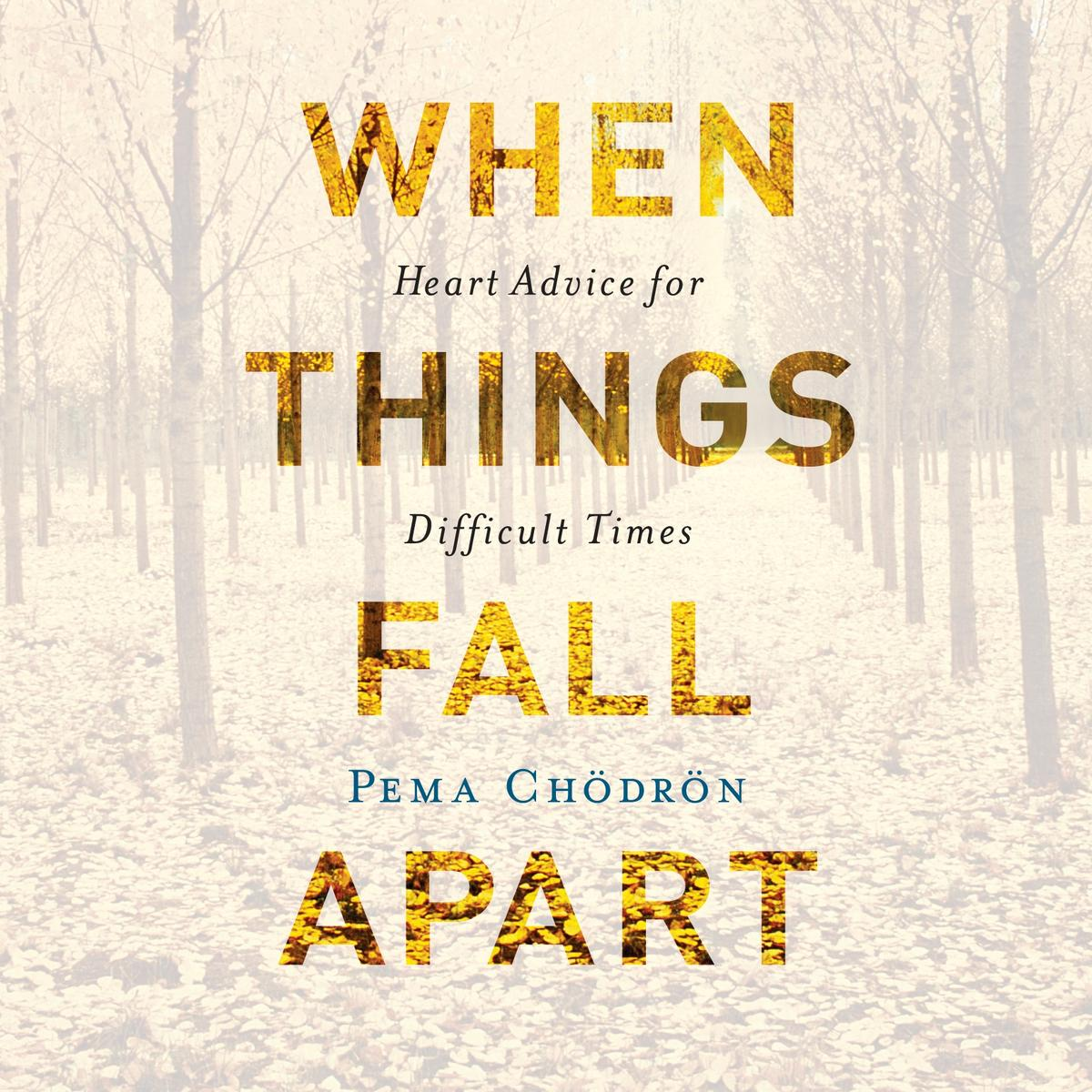 When Things Fall Apart - Pema Chodron is amazing. You could pick up any book she has written, at random, and learn something that will change your life for the better.This book especially speaks to anyone going through hard times. This society is one that is obsessed with achievement and with egocentric leadership and confidence.But what happens when life falls apart, as it inevitably does? Who is there to speak to the unfortunate realities of life? Pema Chodron, a Buddhist nun living in Nova Scotia, offers a breath of fresh air for those suffocating from the lingering staleness of unsolicited advice.Read this--and come to know yourself and others better than you ever thought you could.