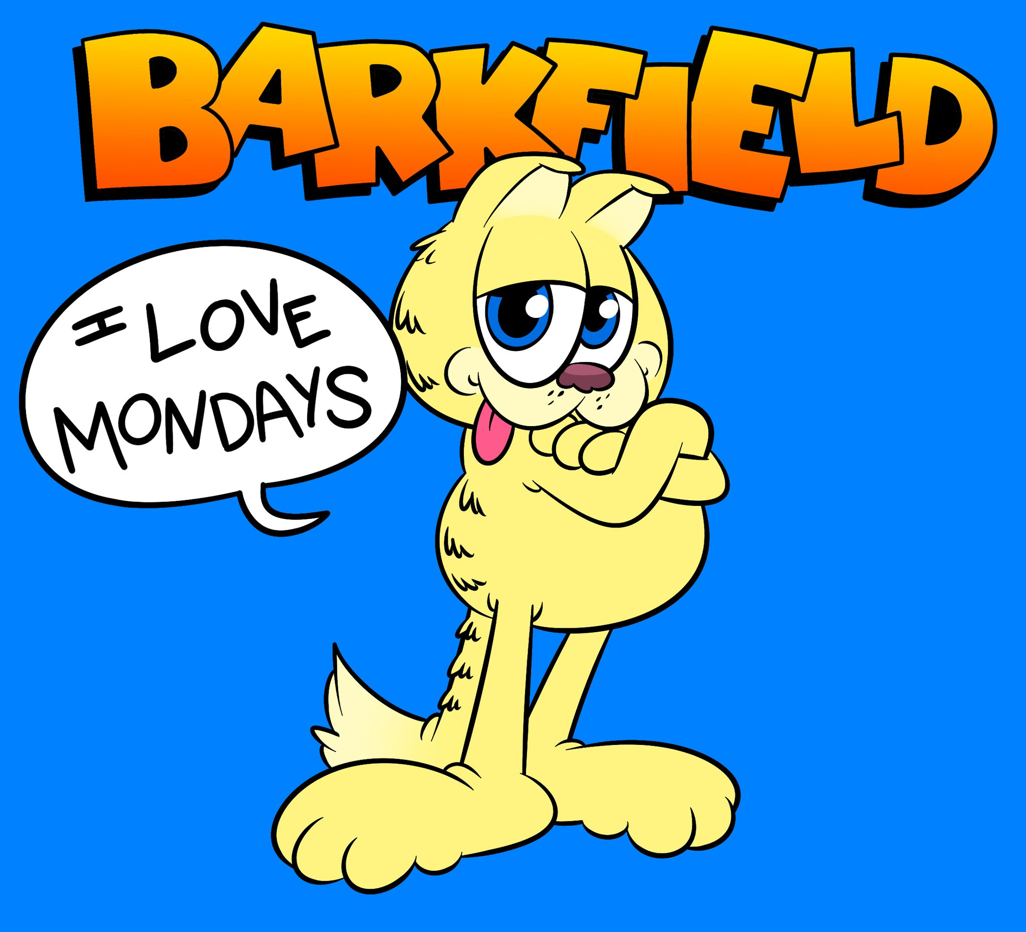 Barkfield - He loves Mondays because Mondays are things and he loves all things.
