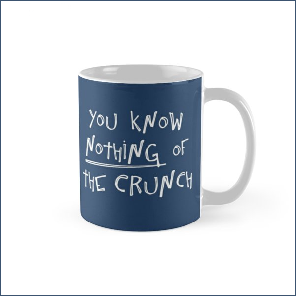 nothing of the crunch — mug  get it here:  redbubble