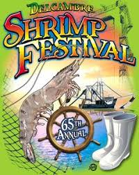 The Delcambre Shrimp Festival   The festival that celebrates Delcambre's shrimping industry!  Food booths serve specialty shrimp dishes, such as shrimp sauce picante, fried shrimp, boiled shrimp & shrimp salad!  Event's include a shrimp cook-off, queen's pageant, fais-do-do, carnival rides & a blessing of the fleet!  Entertainment from national recording artists like Tracy Lawrence, Clay Walker, Mark Chestnut, & many more!