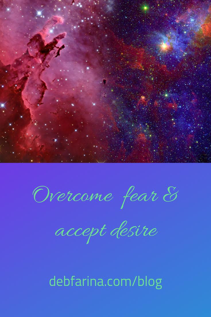 Overcome fear & accept desire.png