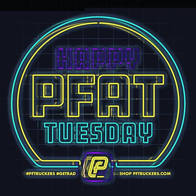 Happy PFat Tuesday, everyone. If things get a little blurry tonight, make sure you go to PFtruckers.com. It's a decision you won't regret in the morning. Get Rad. Stay Safe.