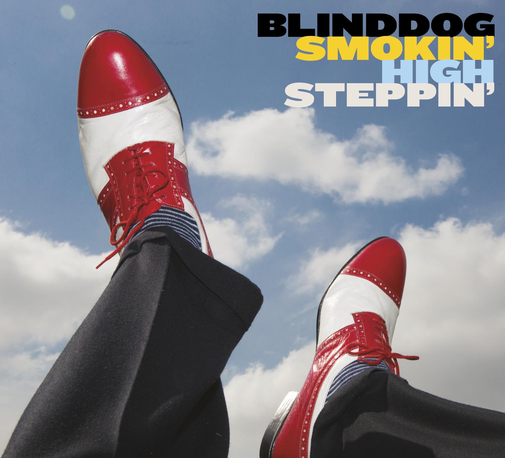 High Steppin' - BLINDDOG SMOKIN'Silver Talon Records/ Music Avenue/ Blues BoulevardJuly 17th, 2015