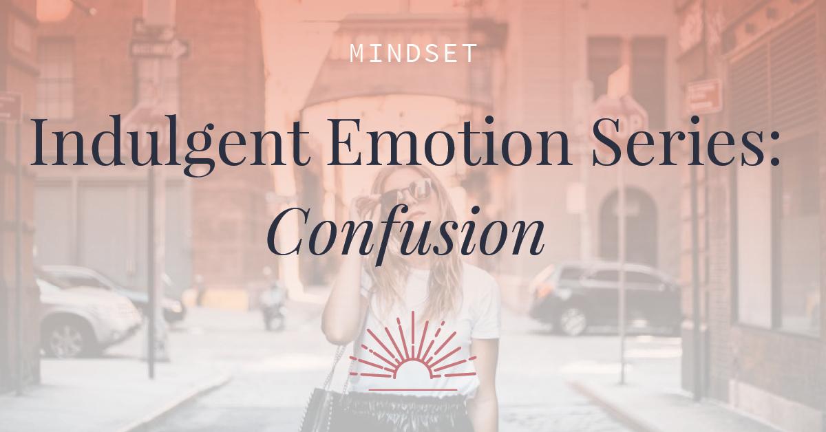 Indulgent-Emotion-Series-Confusion-FB.jpg