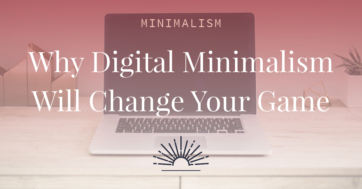 Hey boss lady, is your digital world a mess? Learn about the many benefits to digital minimalism including, more focus, more efficiency, more time, more money, and more relaxation. Read this article to learn how you can take advantage of all these benefits and more!