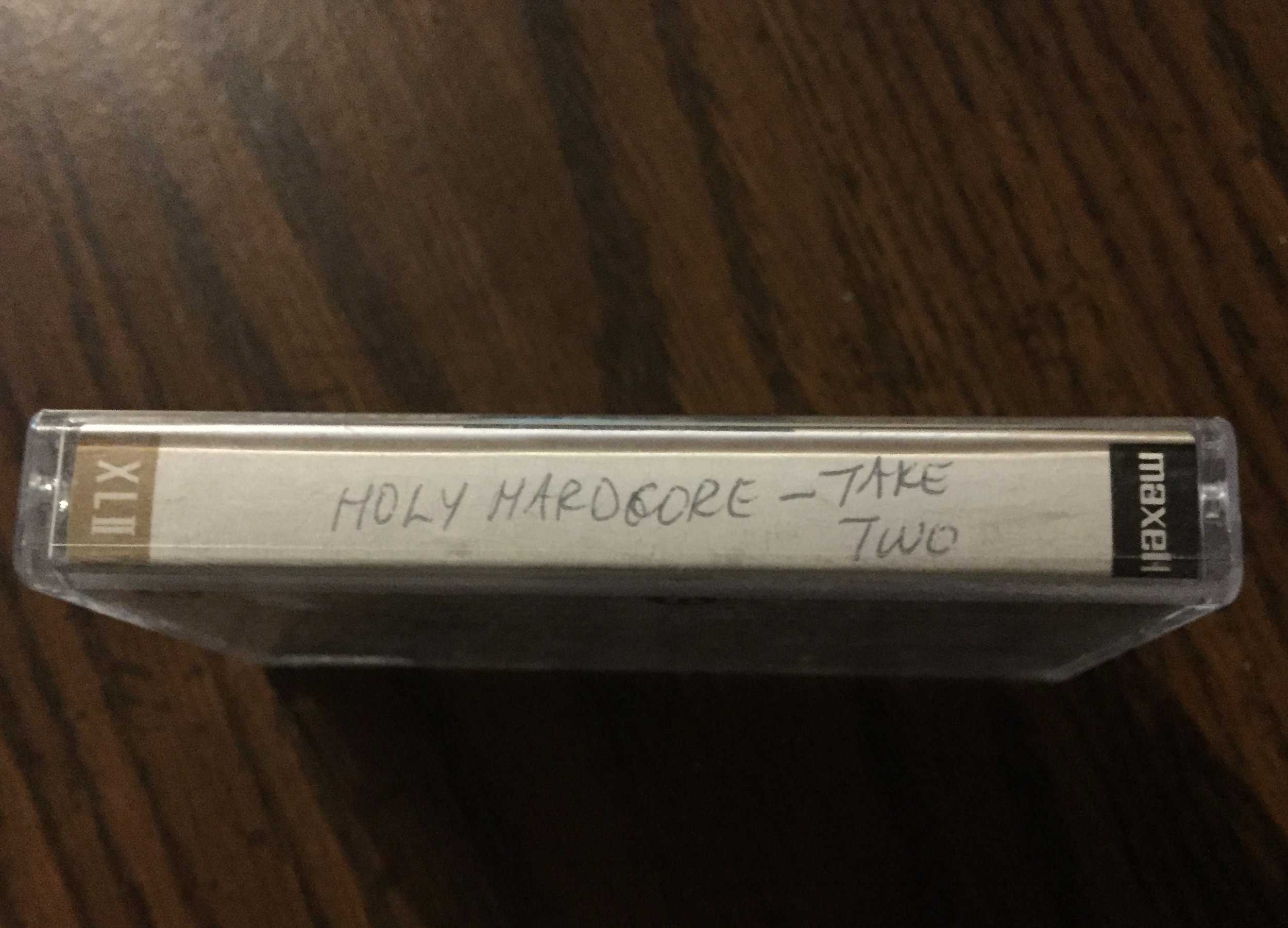"""One of my """"Holy Hardcore"""" mix tapes, from the mid-90s, I suppose...This was obviously second in a series given its subtitle """"Take Two"""""""