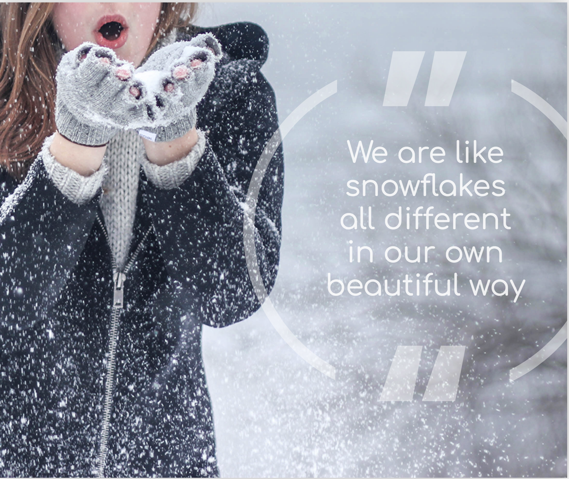 We are like snowflakes.png