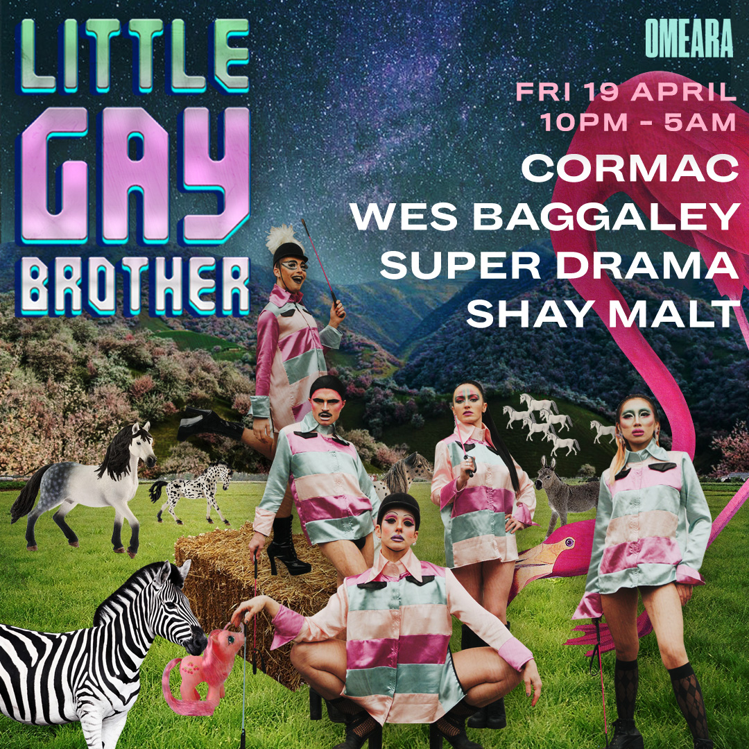 EASTER RAVE - 19TH APRIL 2019 @OMEARALITTLE GAY BROTHER RETURN TO OUR HOME OMEARA, FOR A BELTER WITH CORMAC, WES BAGGALEY, SUPER DRAMA AND SHAY MALT FROM ADONIS. EXPECT CARNAGE!
