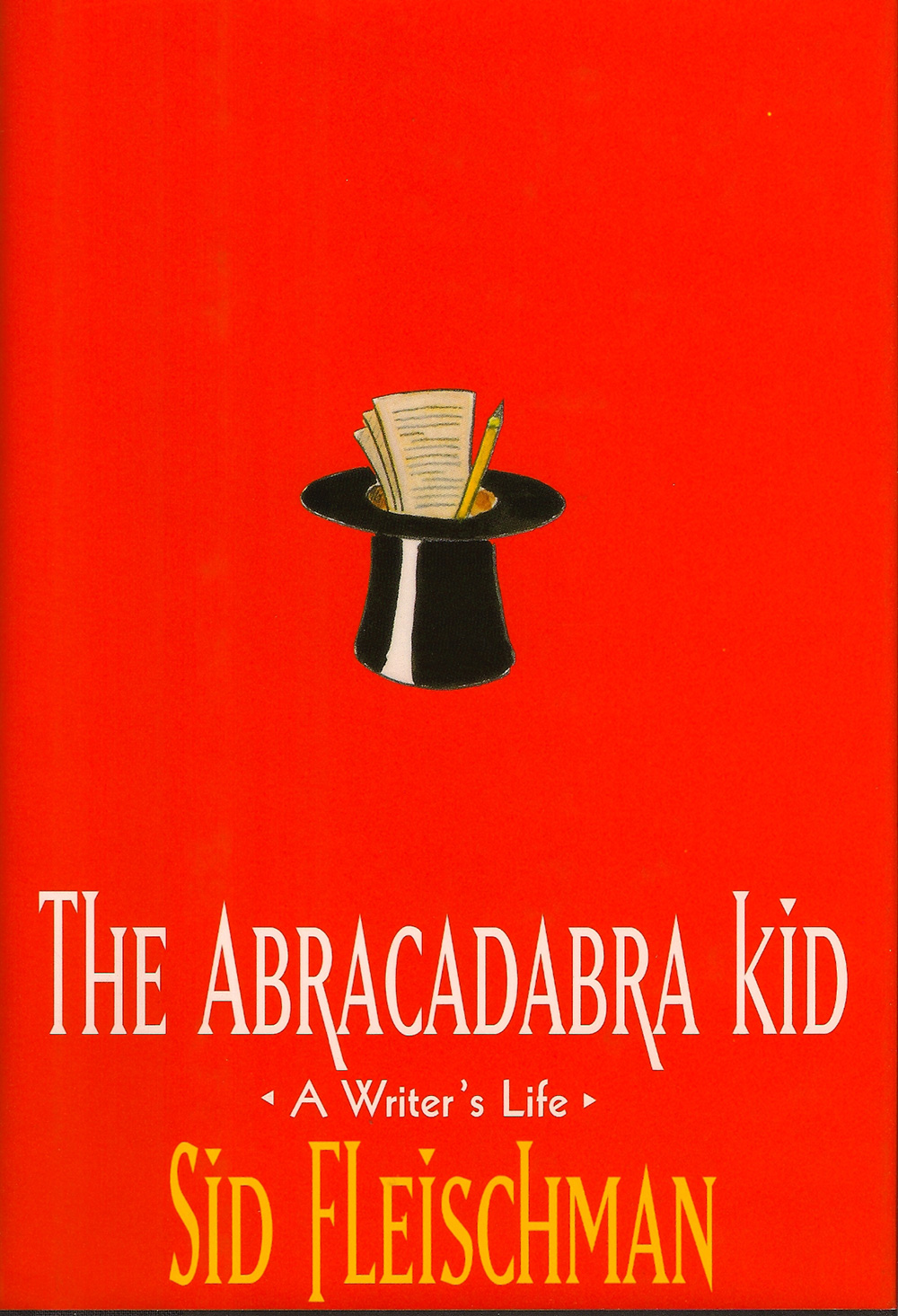 The Abracadabra Kid - The author's own highly engaging life, from being trapped in a magic trunk and sailing the South Pacific to starting his own magazine and working with Hollywood stars--not to mention writing children's books.