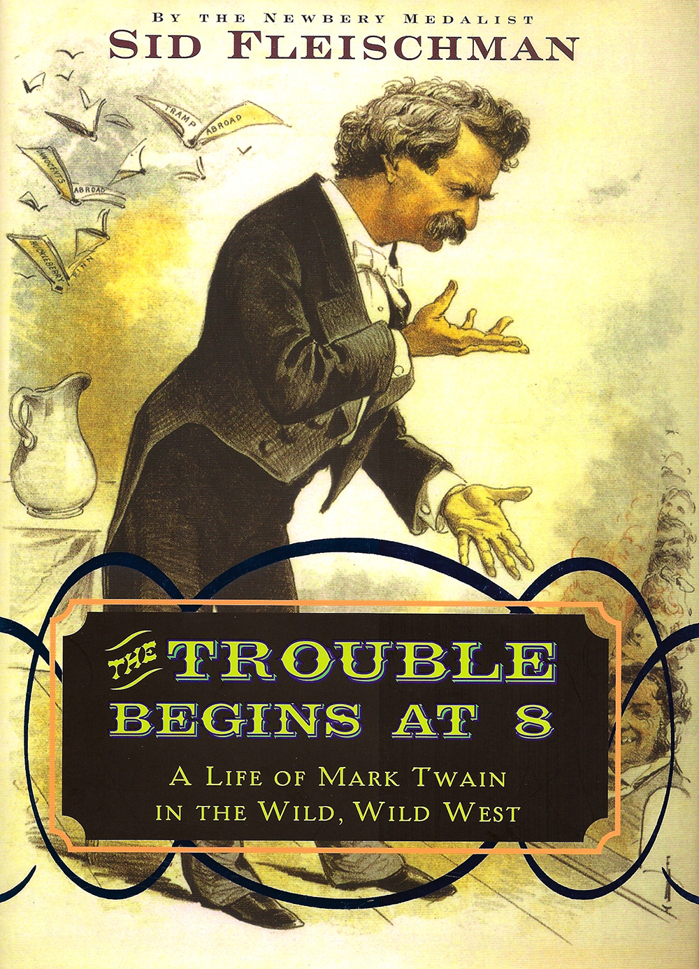 The Trouble Begins at 8 - A portrait of Samuel Clemens' younger years and how he became Mark Twain. As entertaining as the man himself.