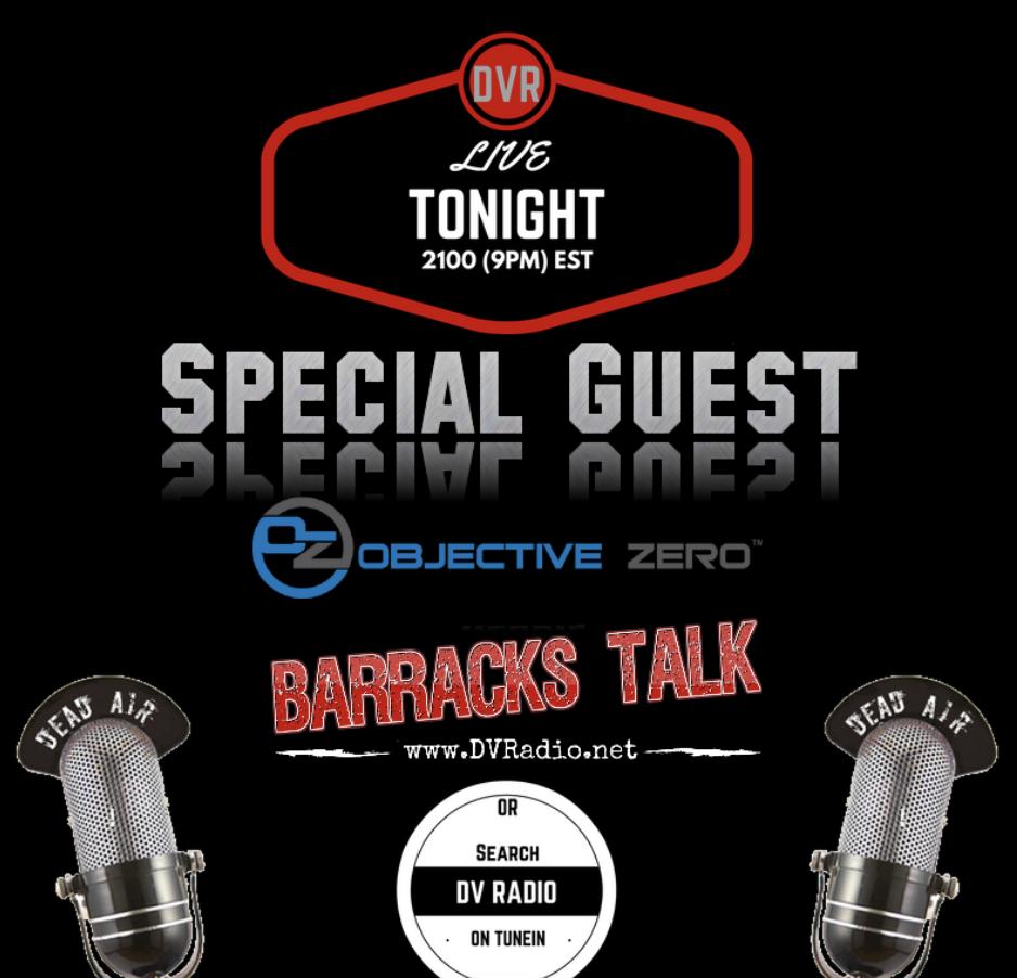 Objective Zero on DV's Radio Barracks Talk