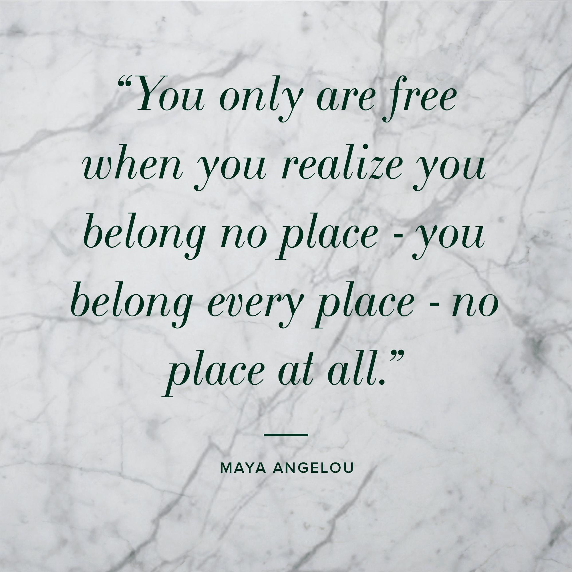 Quote-Maya-Angelou-belong.png