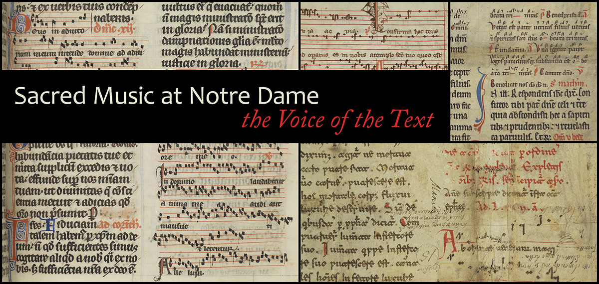 Sacred Music at Notre Dame: the Voice of the Text - Hesburgh Library, University of Notre Dame | 2 February - 3 August 2015